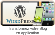 Transformez votre Blog en application